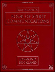 Buckland's Book of Spirit Communications - Raymond Buckland