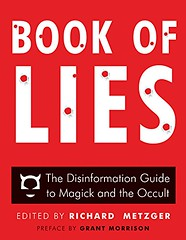 Book of Lies: The Disinformation Guide to Magick and the Occult - Richard Metzger