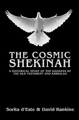 The Cosmic Shekinah: A History of the Goddess of the Old Testament and Qabalah - Her origins in ancient Pagan culture and modern manifestations - Sorita d'Este, David Rankine