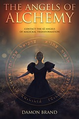 The Angels of Alchemy: Contact the 42 Angels of Magickal Transformation - Damon Brand