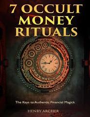 7 Occult Money Rituals - Henry Archer