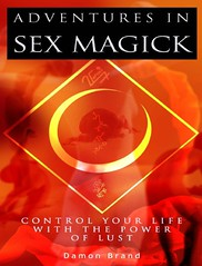 Adventures In Sex Magick: Control Your Life With The Power of Lust – Damon Brand