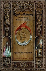 Real Alchemy: A Primer of Practical Alchemy – Robert Allen Bartlett