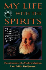My Life With The Spirits: The Adventures of a Modern Magician – Lon Milo DuQuette