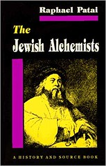 The Jewish Alchemists: A History and Source Book – Raphael Patai