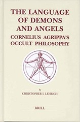 The Language of Demons and Angels: Cornelius Agrippa's Occult Philosophy - Christopher I. Lehrich