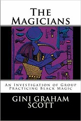 The Magicians: An Investigation of Group Practicing Black Magic - Gini Graham Scott