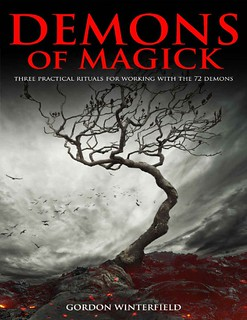 Demons of Magick : Three Practical Rituals For Working With The 72 Demons