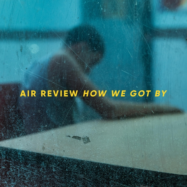 Air Review - How We Got By