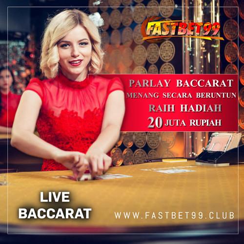 Fastbet99 Parlay Baccarat Hadiah 20jt