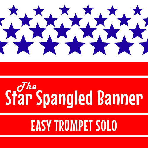 Star Spangled Banner - Easy Trumpet Solo