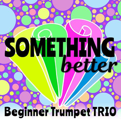 Something Better for Trumpet Trio