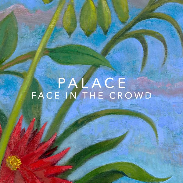 Palace - Face In The Crowd