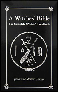 A Witches' Bible: The Complete Witches' Handbook - Stewart Farrar & Janet Farrar