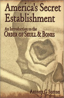 America's Secret Establishment: An Introduction to the Order of Skull & Bones -  Antony C. Sutton