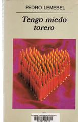 Pedro Lemebel, Tengo miedo torero