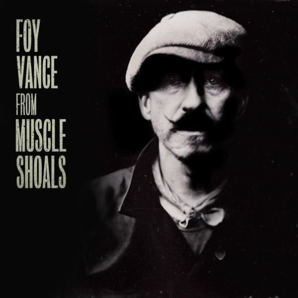 Foy Vance - From Muscle Shoals