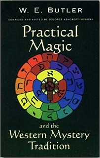 Practical Magic and the Western Mystery Tradition - W.E. Butler, Dolores Ashcroft-Nowicki