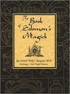 "The Book of Solomon's Magick - Carroll ""Poke"" Runyon"
