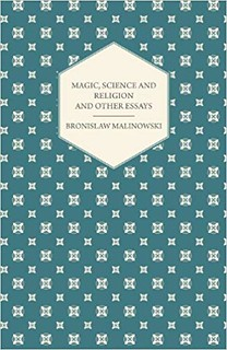 Magic, Science and Religion and Other Essays - Bronislaw Malinowski