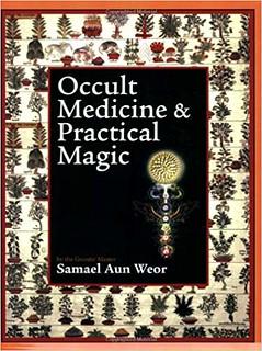 Occult Medicine & Practical Magic - Samael Aun Weor