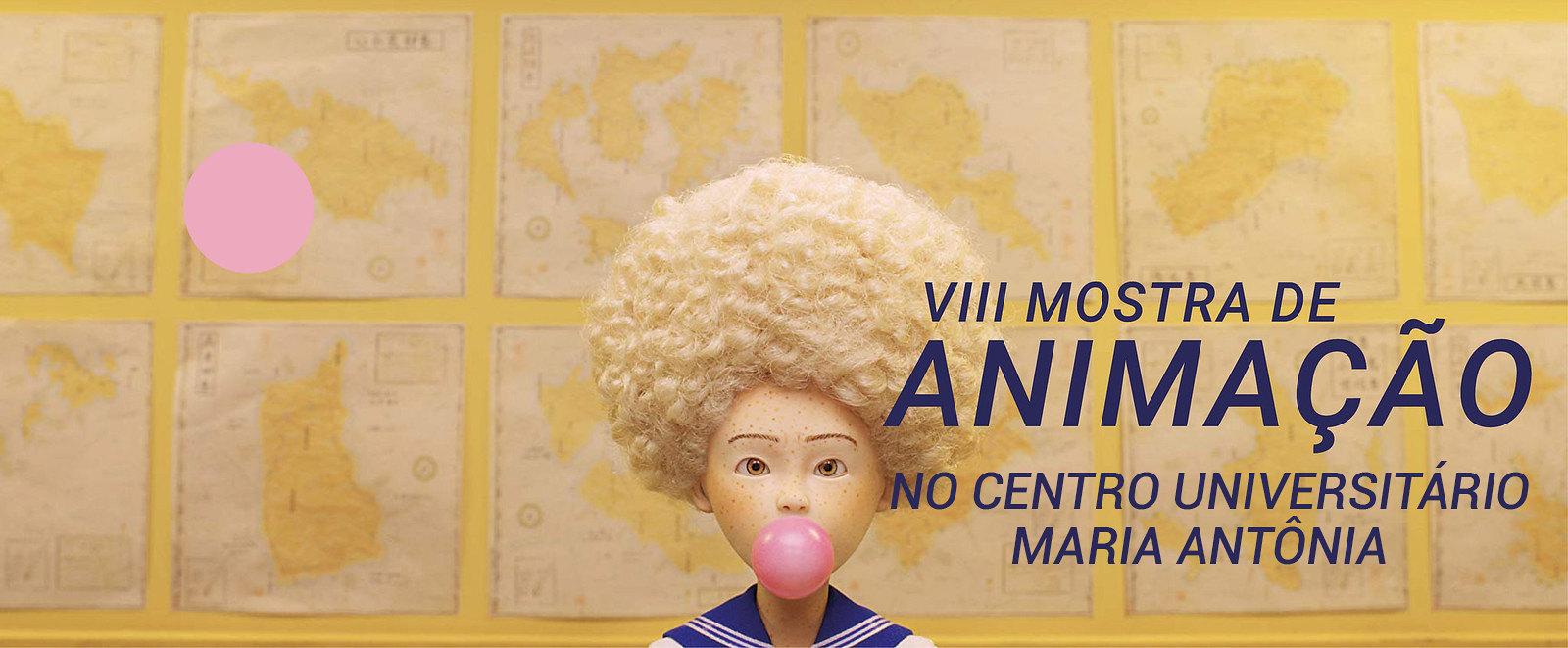 VIII Mostra de Animaçãono Centro Universitário Maria Antônia