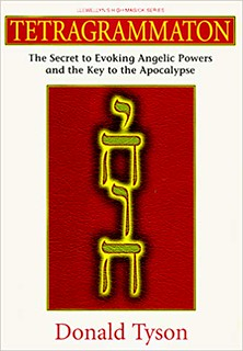Tetragrammaton: The Secret to Evoking Angelic Powers and the Key to the Apocalypse-  Donald Tyson