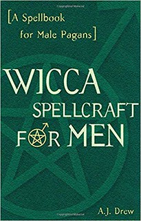 Wicca Spellcraft for Men - A.J. Drew