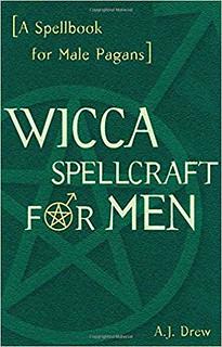 Wicca Spellcraft for Men - A.J. Drew