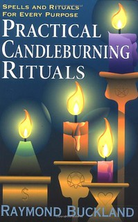 Practical Candleburning Rituals: Spells and Rituals for Every Purpose - Raymond Buckland