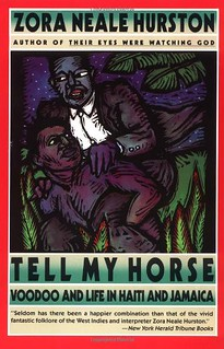 Tell My Horse : Voodoo and Life in Haiti and Jamaica  - Zora Neale Hurston