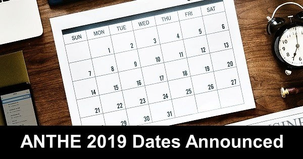 ANTHE 2019 Dates - Registration, Last Date, ANTHE Exam Date