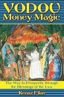Vodou Money Magic: The Way to Prosperity through the Blessings of the Lwa - Kenaz Filan