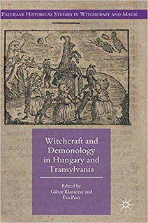 Witchcraft and Demonology in Hungary and Transylvania - Gábor Klaniczay (Ed.), Éva Pócs (Ed.)