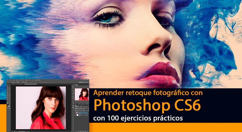 """Descarga el libro """"Aprender Retoque Fotográfico con Photoshop CS6 con 100 Ejercicios Prácticos"""""""