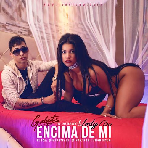 """Encima De Mi (Remix) - Indy Flow Ft. Galante """"El Emperador"""" - Cover"""