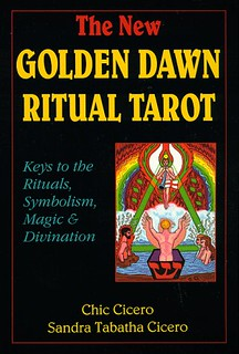The New Golden Dawn Ritual Tarot: Keys to the Rituals, Symbolism, Magic and Divination - Chic Cicero, Sandra Tabatha Cicero