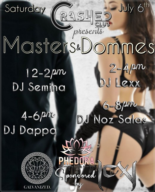 Masters and Dommes at CrasHed Saturday July 6th