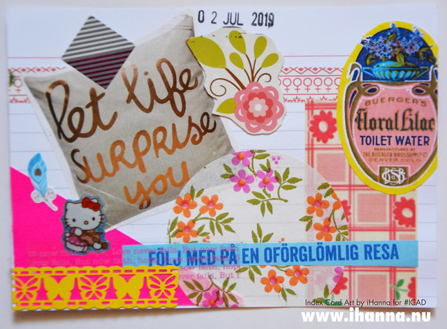 Index card art Let Life surprise YOU 2019-07-02 tisdag ICAD by iHanna
