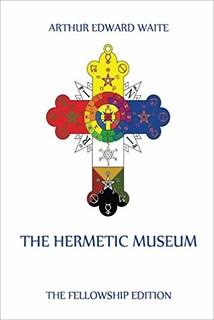 The Hermetic Museum - Arthur Edward Waite