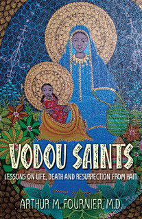 Vodou Saints: Lessons on Life, Death and Resurrection from Haiti - Arthur Fournier