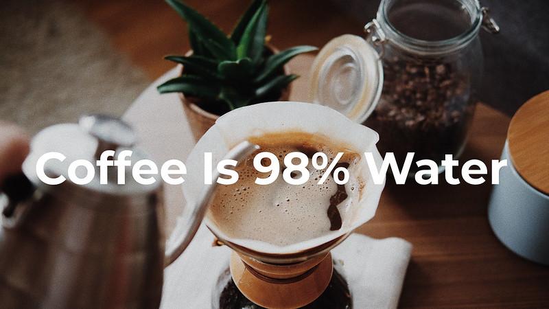 Một tách cà phê có đến 98 phần trăm nước