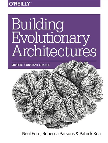 Building Evolutionary Architecture, par Neal Ford, Rebecca Parsons & Patrick Kua