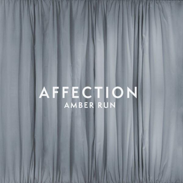 Amber Run - Affection
