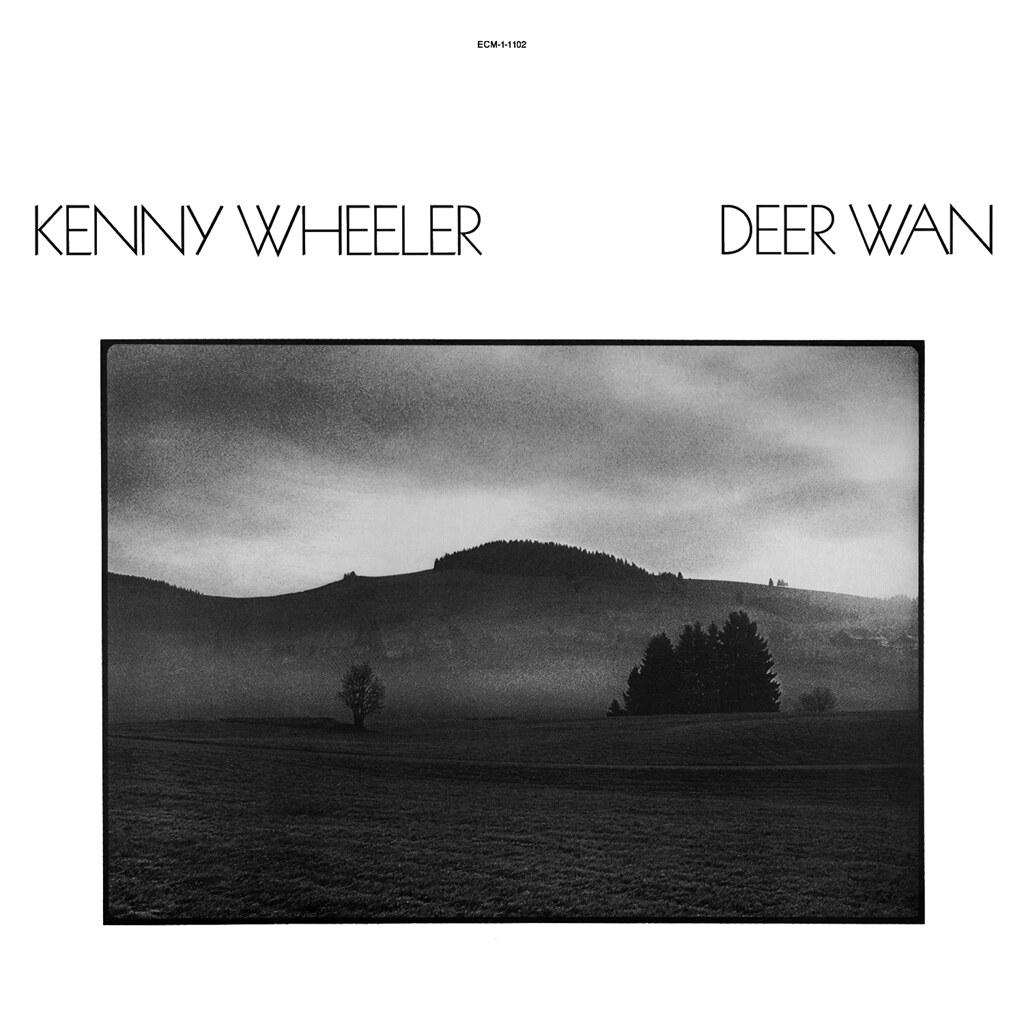 Kenny Wheeler – Deer Wan