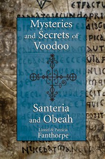 Mysteries and Secrets of Voodoo, Santeria, and Obeah - Lionel and Patricia Fanthorpe