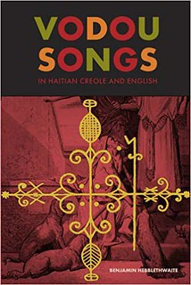 Vodou Songs in Haitian Creole and English - Benjamin Hebblethwaite