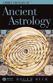A Brief History of Ancient Astrology - Roger Beck