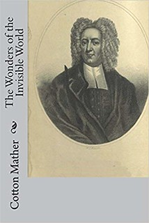 The Wonders of the Invisible World - Cotton Mather