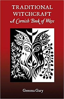 Traditional Witchcraft : A Cornish Book of Ways - Gemma Gary